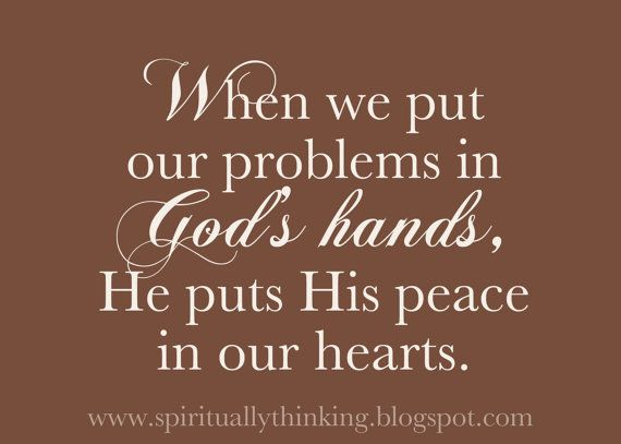 """""""When we put our problems in God's hands, He puts His peace in our hearts.""""  Customizable printable"""