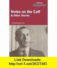 Notes on the Cuff (9781590205068) Mikhail Bulgakov, Alison Rice , ISBN-10: 1590205065  , ISBN-13: 978-1590205068 ,  , tutorials , pdf , ebook , torrent , downloads , rapidshare , filesonic , hotfile , megaupload , fileserve
