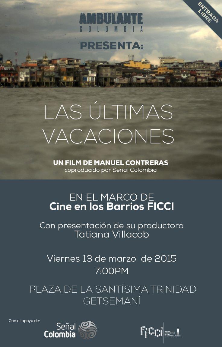"""Ambulante Presenta """"Las últimas vacaciones"""" un documental de Manuel Contreras. FICCI"""