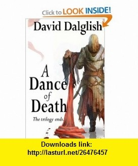 A Dance of Death Shadowdance Trilogy, Book 3 (9781466461376) David Dalglish , ISBN-10: 1466461373  , ISBN-13: 978-1466461376 ,  , tutorials , pdf , ebook , torrent , downloads , rapidshare , filesonic , hotfile , megaupload , fileserve