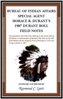 Bureau of Indian Affairs: Special Agent Horace B. Durant's 1907 Durant Roll Field Notes