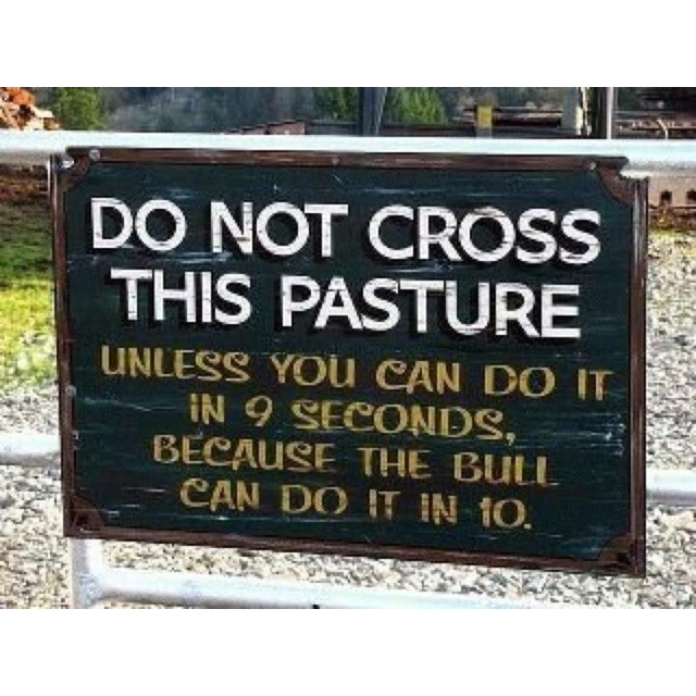 A sign you want to be able to read!: Funny Signs, The Farms, Funny Stuff, Country Life, Farms Life, Challenges Accepted, Farms Signs, Texas Longhorns, Good Advice