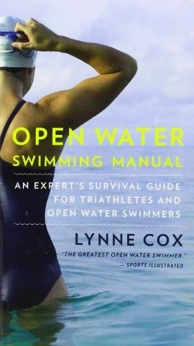 Open Water Swimming Manual: An Expert's Survival Guide for Triathletes and Open Water Swimmers Lynne Cox Lynne Cox has set open water swimming records across the world, and now she has focused her...