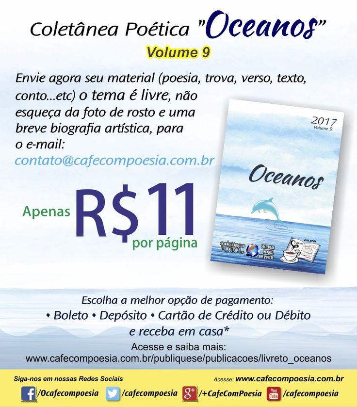 Participe! Falta pouco para concluirmos este volume, mas ainda dá tempo de você enviar sua poesia, texto, conto, trova, letra de música..etc para o e-mail contato@cafecompoesia.com.br e participar desta linda Coletânea Poética.  Apenas R$ 11,00 por página e frete fixo pra todo Brasil R$ 5,00 (a cada 2 livretos)   #Divulgue-se #Publique-se  Acesse: http://cafecompoesia.com.br/publiquese/publicacoes/livreto_oceanos