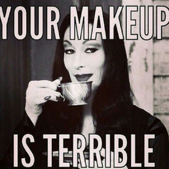 That's what I feel like saying to people everyday, but I prefer quite a bit like Morticia.