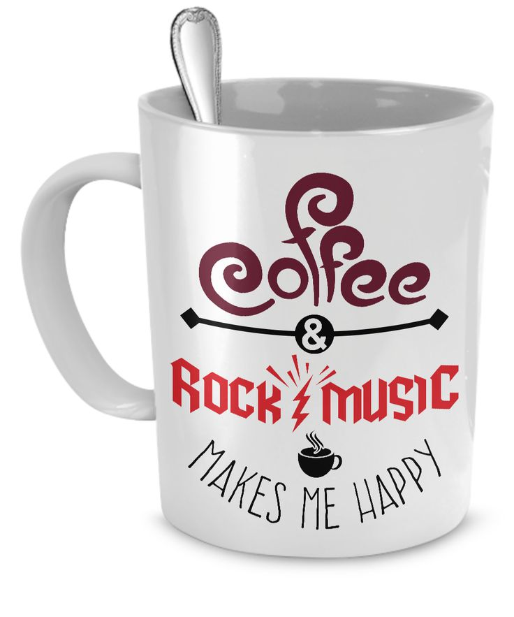 Coffee and Rock Music Makes Me Happy