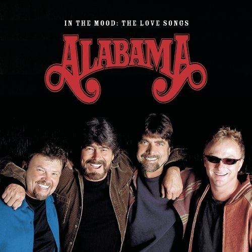 In the Mood: The Love Songs ~ Alabama