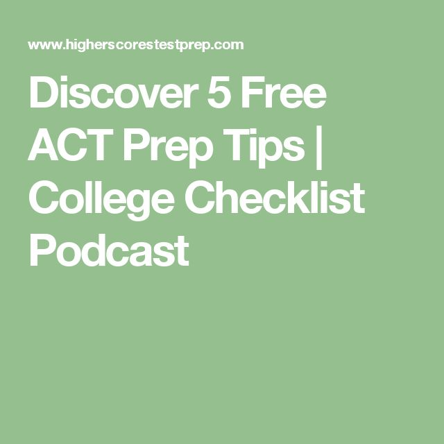 Discover 5 Free ACT Prep Tips | College Checklist Podcast