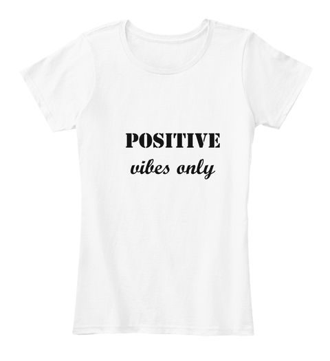 This T-shirt is for someone who wants to have a positive attitude in life and enjoy it to the fullest! For all the positive women out there and their friends! https://teespring.com/stores/daily-tee-nspiration  #tee'nspiration  #casualwear  #casualfriday  #tshirts  #dailyoutfits  #goodvibes  #inspiration  #ideas  #cool #wearableinspiration