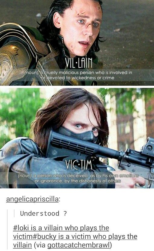 This hurts my heart. The emotion in Bucky's eyes betray his actions and only clarify this post. He is scared of himself and what he can do. Some small part of him knows that he doesn't want to hurt anyone else. As for Loki, I have never loved him the way everyone else does, and I only feel sorry for him on very rare occasions.