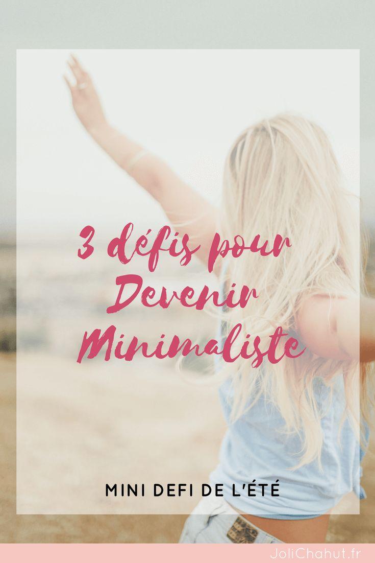 3 défi pour devenir minimaliste . Je vous donne toutes mes astuces positives et estivales pour bien démarrer dans le minimalisme cet été