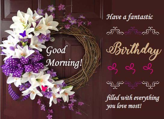 Good Morning Wishes And Birthday Flowers For Your Loved Ones Birthday Cards Birthday