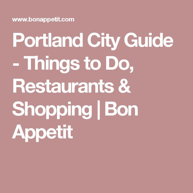 Portland City Guide - Things to Do, Restaurants & Shopping | Bon Appetit