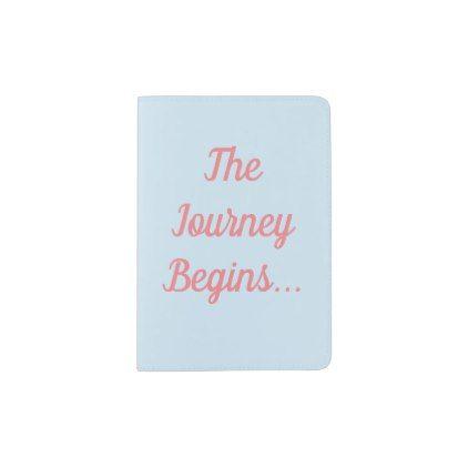 #The Journey Begins Passport Holder - #cute #pink #sweet #custom
