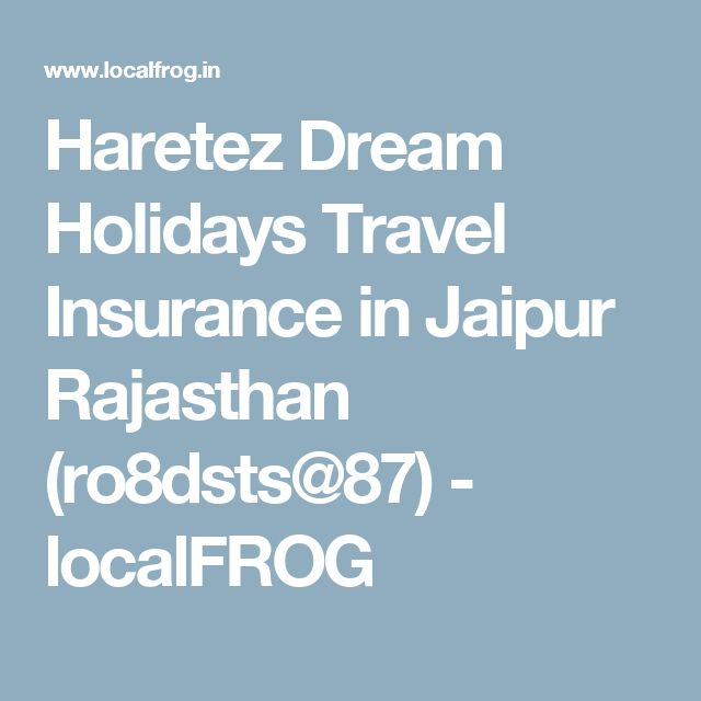 Haretez Dream Holidays Travel Insurance in Jaipur Rajasthan (ro8dsts@87) - localFROG