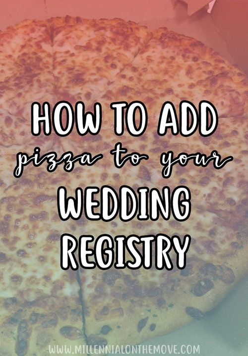 You Can Now Create A Pizza-Themed Wedding Registry - Millennial on the Move