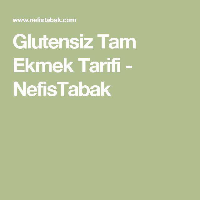 Glutensiz Tam Ekmek Tarifi - NefisTabak