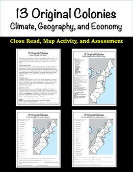 This non-fiction close read and map activity focuses on climate, geography, and economies of the early American colonies.  First, students will read about the original 13 colonies in order to gain a better understanding of how climate and geography played a big role in shaping economy.