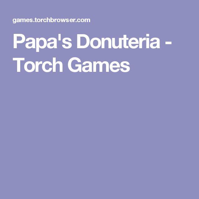 Papa's Donuteria - Torch Games