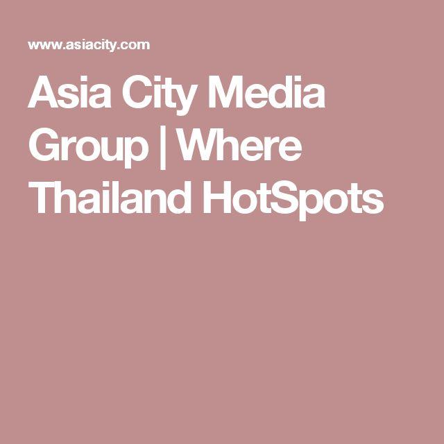 Asia City Media Group | Where Thailand HotSpots