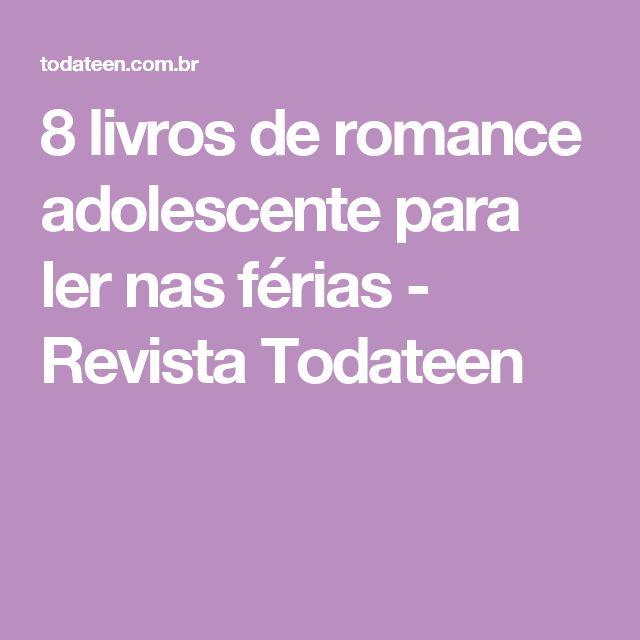 8 livros de romance adolescente para ler nas férias - Revista Todateen