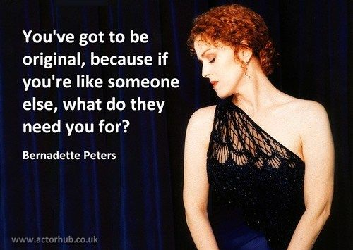 Inspirational and Motivational Quote from Broadway Legend Bernadette Peters from www.actorhub.co.uk