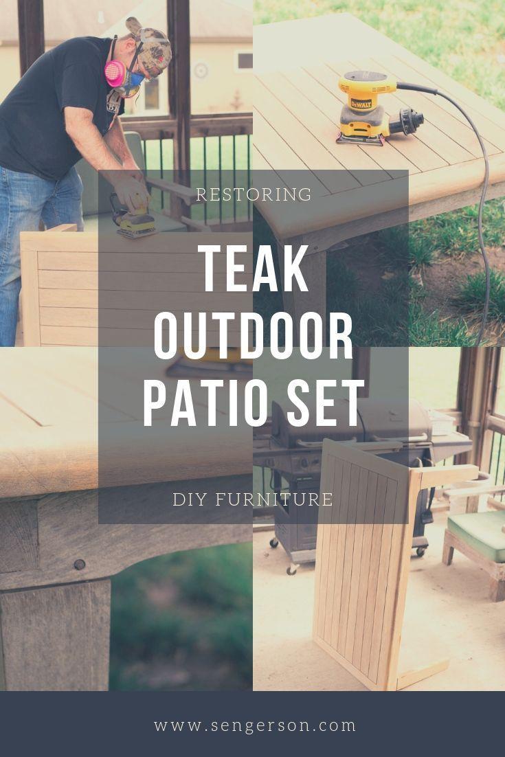 10 Easy Steps To Restoring Teak Furniture From Looking Weathered To Brand New Teak Outdoor Teak Patio Furniture Teak Outdoor Furniture