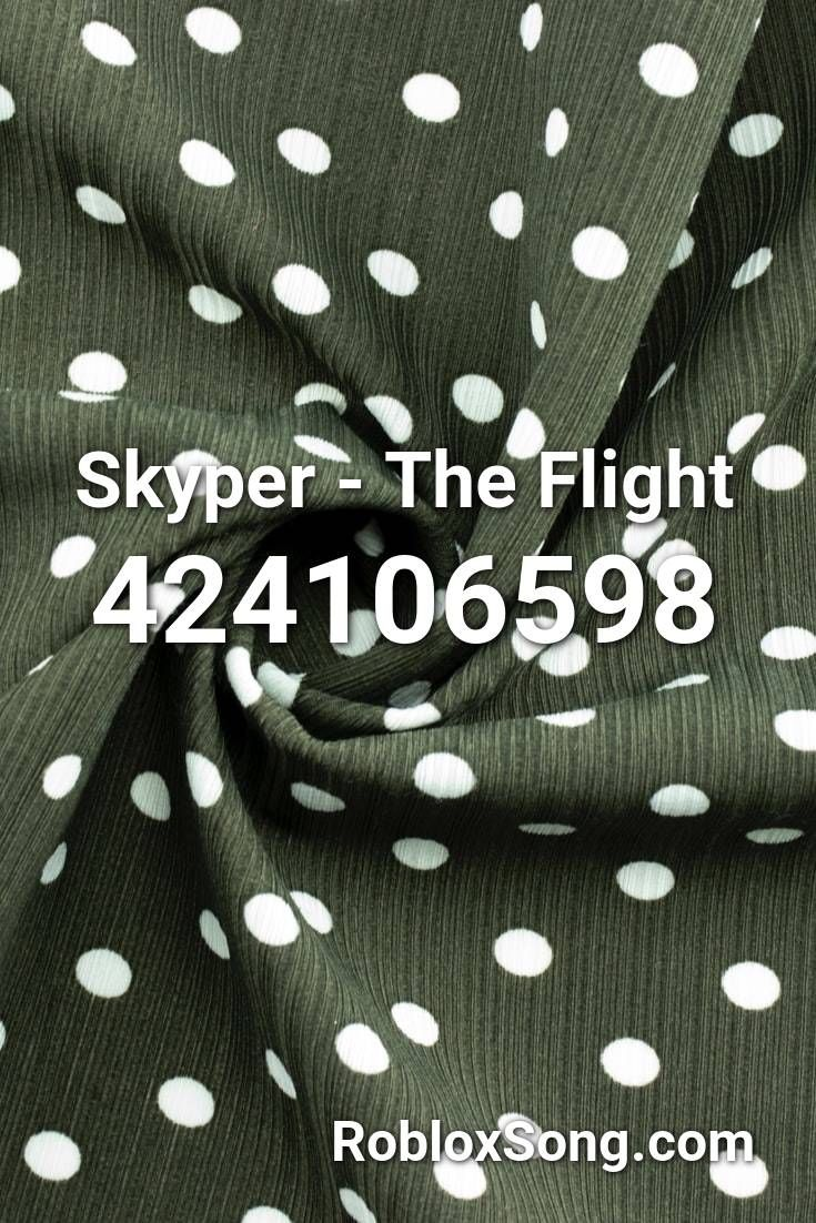 Skyper The Flight Roblox Id Roblox Music Codes In 2020