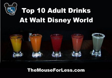 "Top 10 Adult Drinks at Walt Disney World from themouseforless.com #DisneyWorld -- Some ""different"" options you might want to try!"