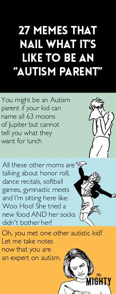 27 Memes That Nail What It's Like to Be an 'Autism Parent'