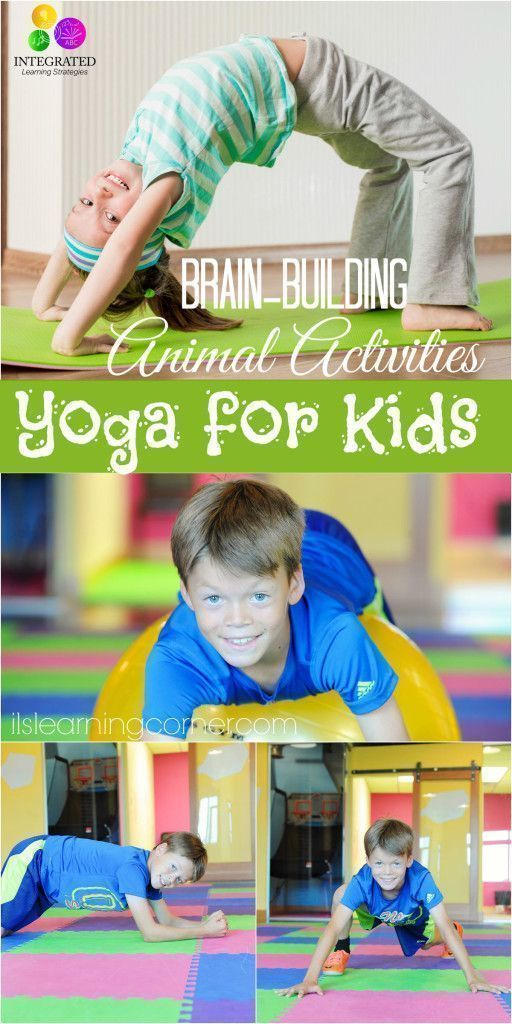 Yoga for Kids: 3 Fun Animal Brain-Building Activities for Higher Learning Part II | ilslearningcorner.com #yogaforkids #kidsacttivities
