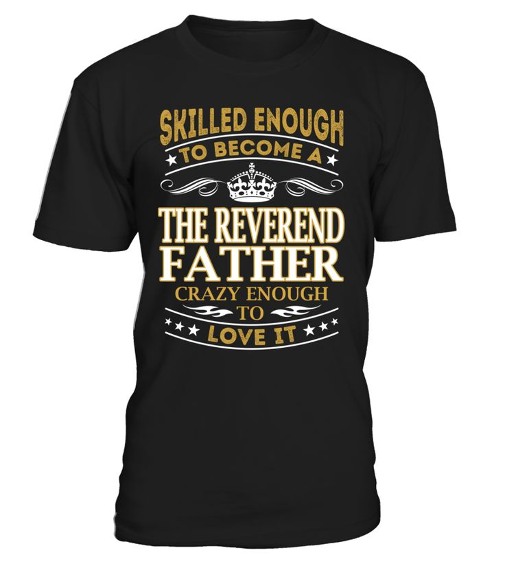 The Reverend Father - Skilled Enough To Become #TheReverendFather