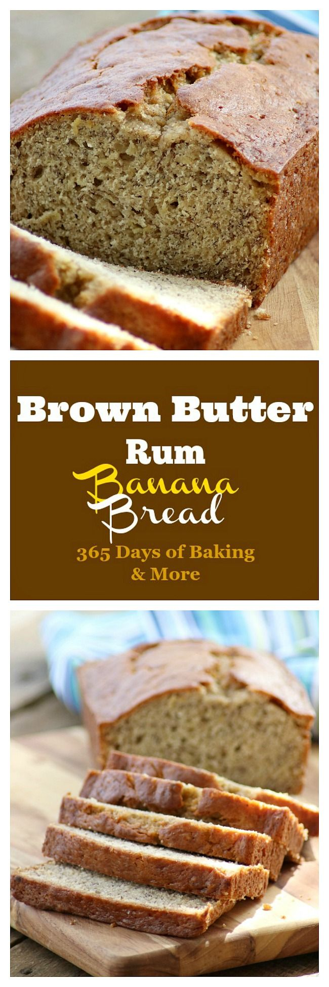 Banana Bread intensified with brown butter and rum.  Comfort food at its' finest!