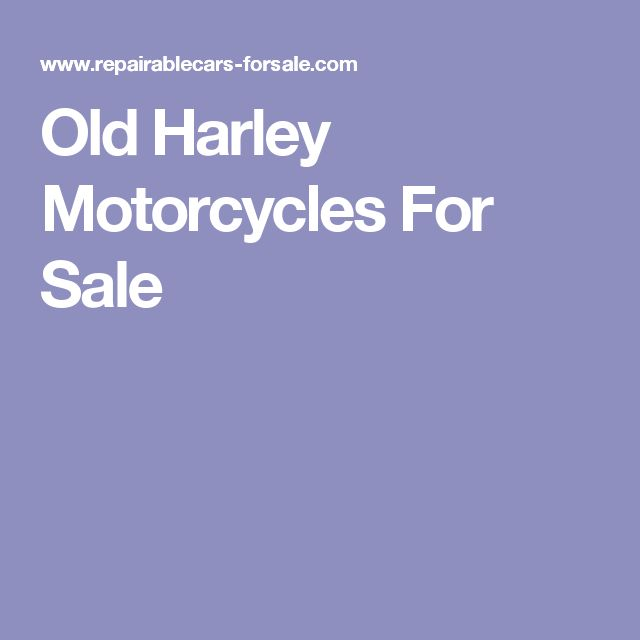 Old Harley Motorcycles For Sale
