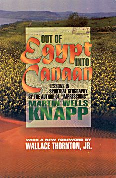 Out Of Egypt Into Canaan By Martin Wells Knapp Foreword by Wallace Thornton, Jr.