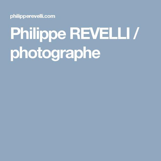 Philippe REVELLI / photographe
