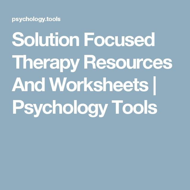 Solution Focused Therapy Resources And Worksheets | Psychology Tools