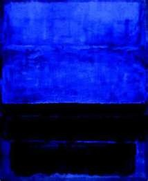 Mark Rothko. I love blue. It's one of the few colours I can see.