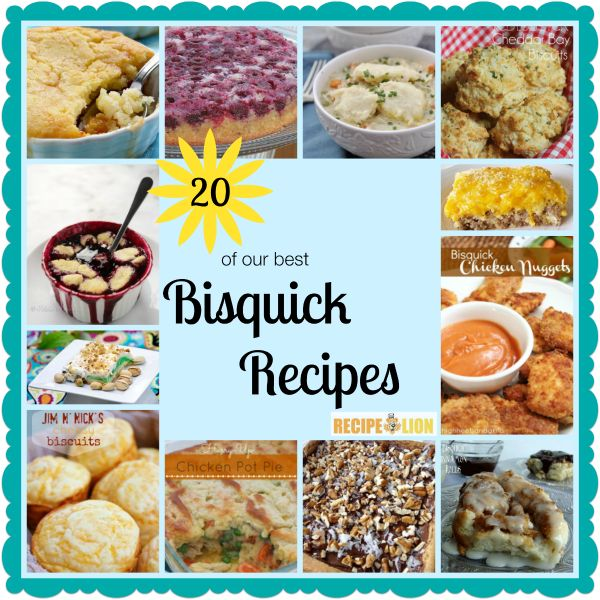 20 of Our Best Bisquick Recipes - From biscuits to main dishes and desserts. Bisquick is handy is many situations.