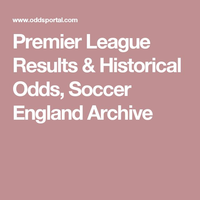 Premier League Results & Historical Odds, Soccer England Archive