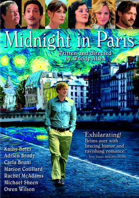 Midnight in Paris (2011) While on a trip to Paris with his fiancée's family, a nostalgic screenwriter finds himself mysteriously going back to the 1920s every day at midnight. Owen Wilson, Rachel McAdams, Kathy Bates...9b