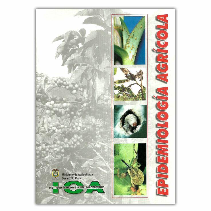 Epidemiología agrícola - Alfonso Díaz Fonseca - Produmedios http://www.librosyeditores.com/tiendalemoine/3733-epidemiologia-agricola--9588214343.html Editores y distribuidores