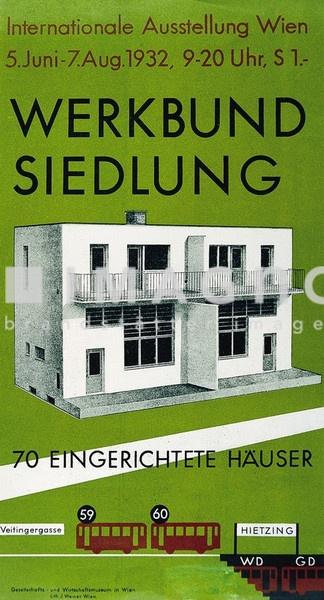 Plakat: Österr. Gesellschafts- und Wirtschaftsmuseum. Internationale Ausstellung: Werkbundsiedlung. 70 eingerichtete Häuser. 5.6.7.8. 1932. Druck: J. Weiner. Farblithographie, 34 : 18 cm. ©IMAGNO
