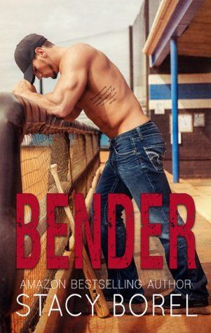 ok // Bender by Stacy Borel, book #1 The Core Four series
