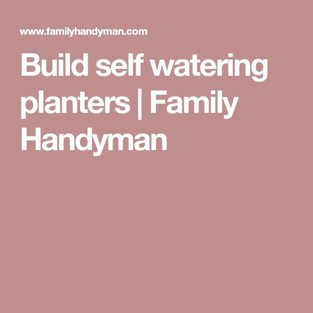 Build self watering planters | Family Handyman