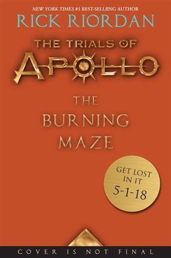 The Trials Of Apollo Book Three The Burning Maze by Rick Riordan