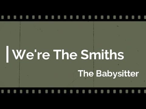 We're The Smiths - The Babysitter - Trailer