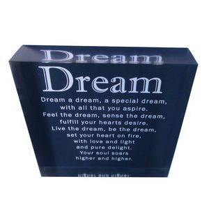 Dream - on an acrylic art block.  A lovely inspirational verse printed directly onto the back of a 90mm x 90mm x 20mm acrylic photo block for a 3D effect. Wall mount or free standing. From Chelsea Design NZ. Please see our website for full verse.