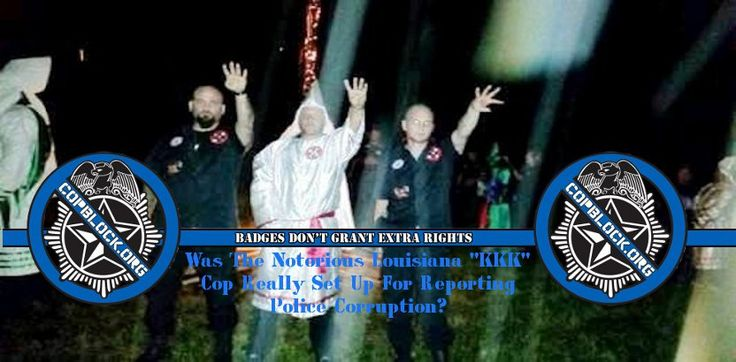 Detective Raymond Mott, a cop from Louisiana, was recently exposed as a member of the Ku Klux Klan. Or was he really fired for opposing police corruption?