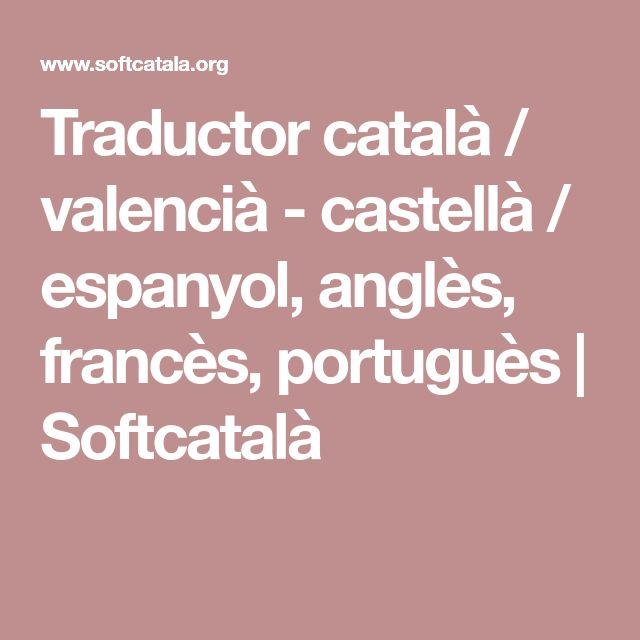 Traductor català / valencià - castellà / espanyol, anglès, francès, portuguès | Softcatalà